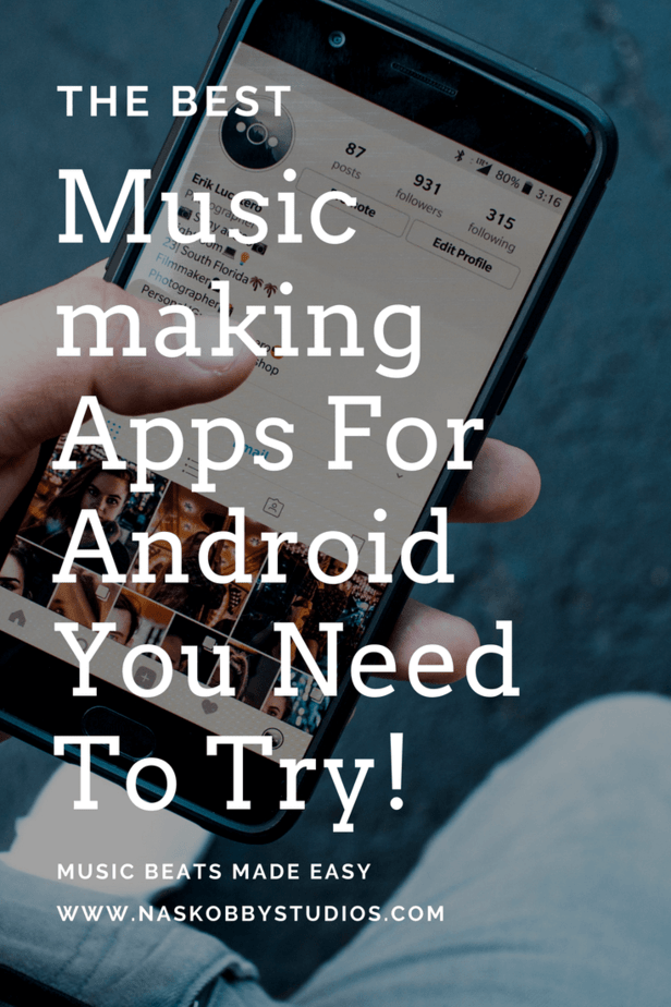 Best Music-making Apps For Android You Need To Try!