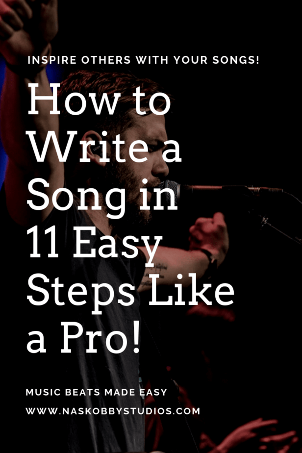 How to Write a Song in 11 Easy Steps Like a Pro!