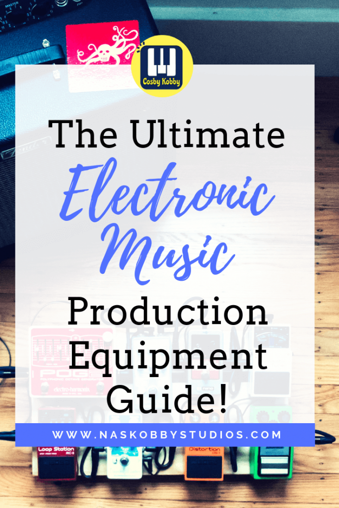 The Ultimate Electronic Music Production Equipment Guide