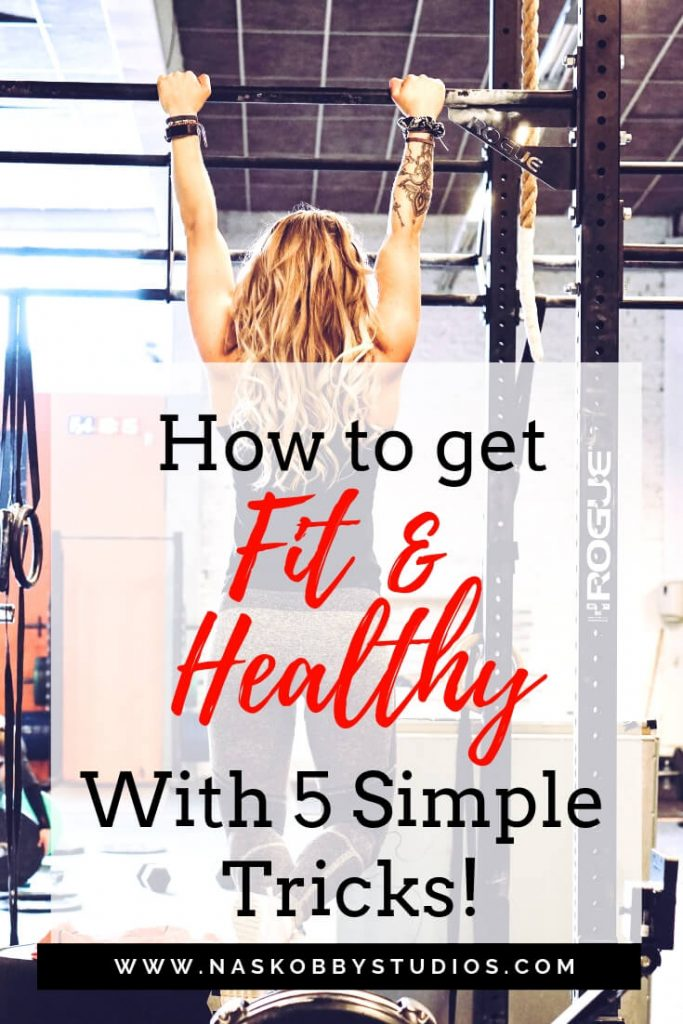 How To Get Fit And Healthy With 5 Simple Tricks!