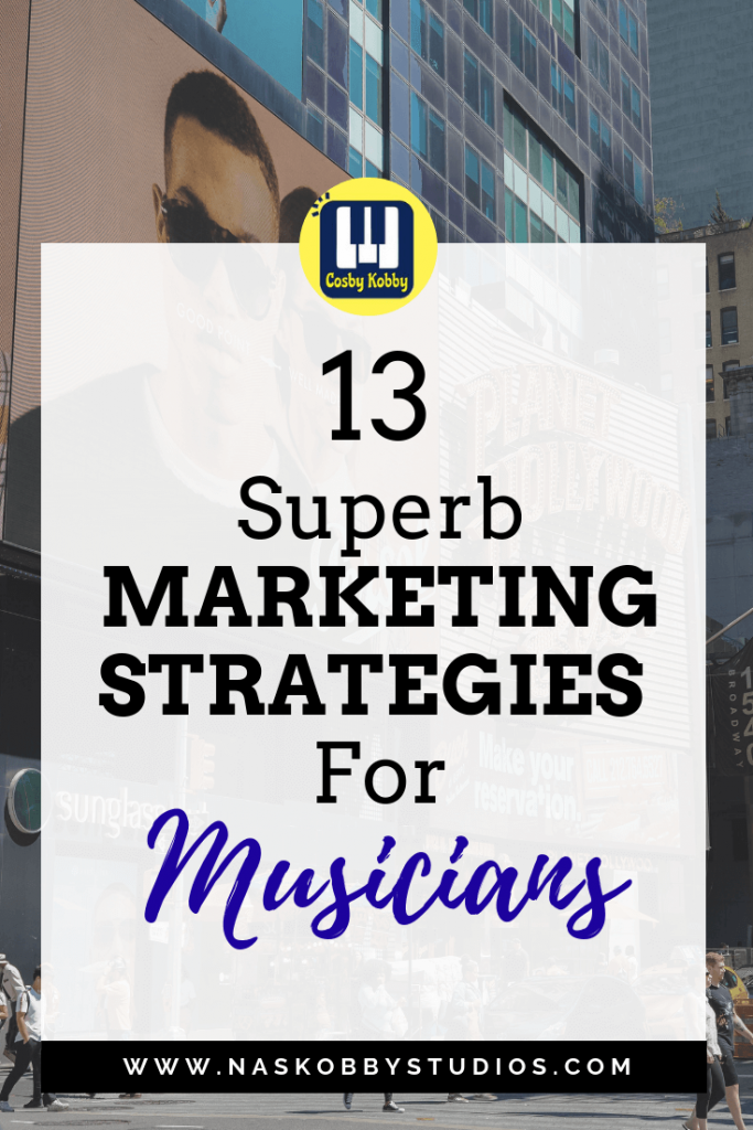 13 Superb Marketing Strategies For Musicians
