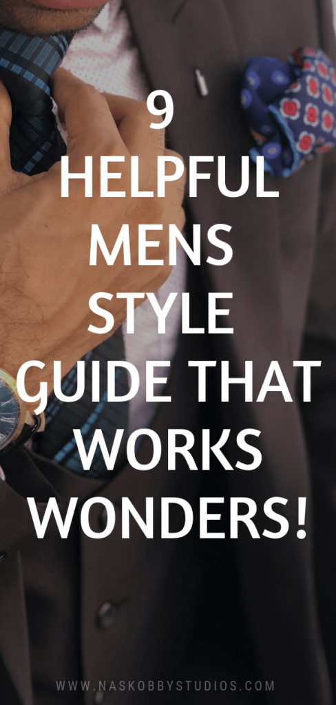 9 Helpful Mens Style Guide That Works Wonders!