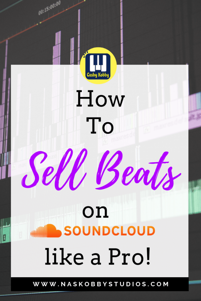 How To Sell Beats On Soundcloud Like A Pro!