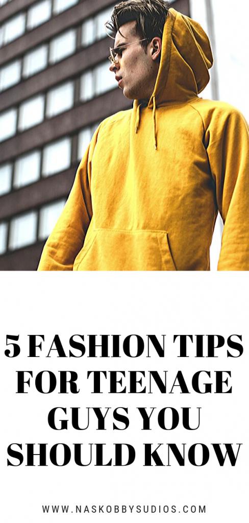 5 Fashion Tips For Teenage Guys You Should Know