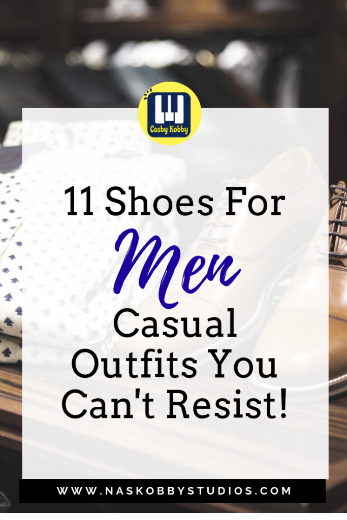 11 Shoes For Men Casual Outfits You Can'T Resist!