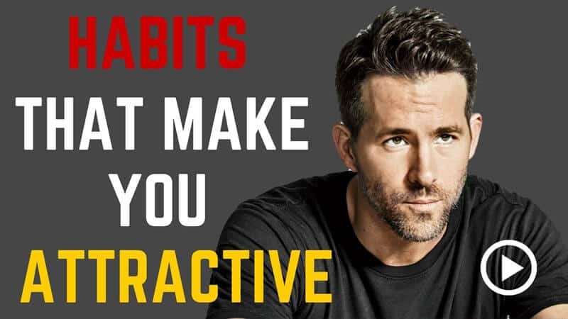 Habits that makes you more attractive