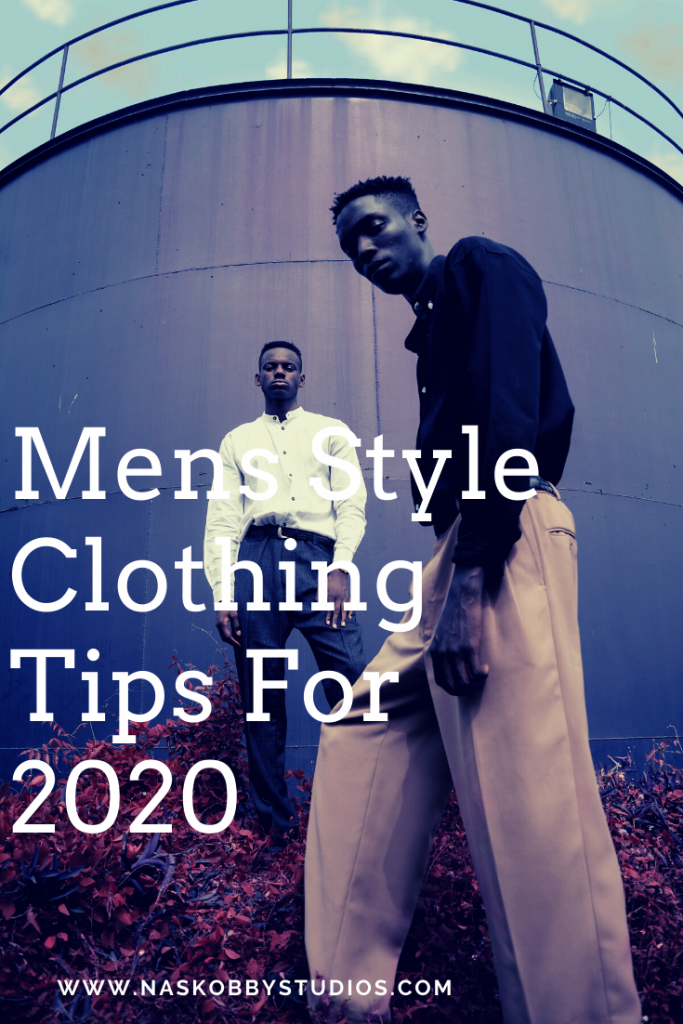 Mens Style Clothing Tips For 2020