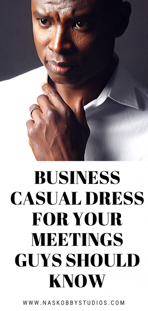 Business Casual Dress For Your Meetings Guys Should Know