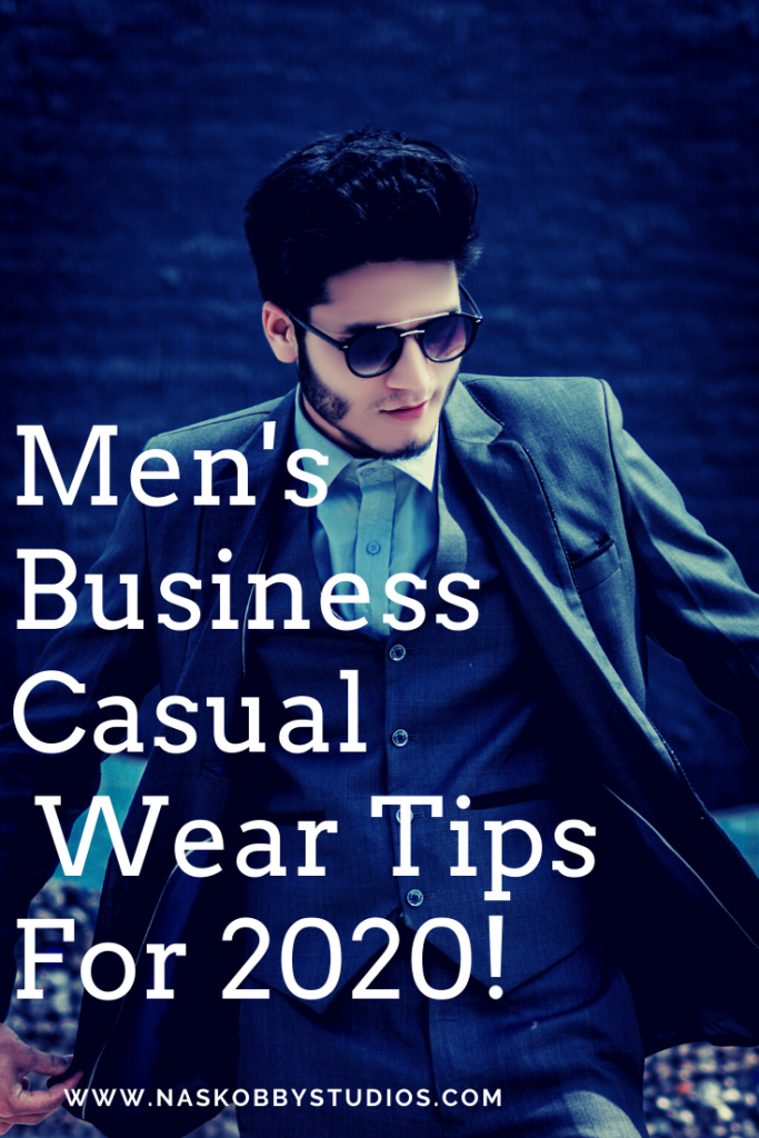 Men's Business Casual Wear Tips For 2020!