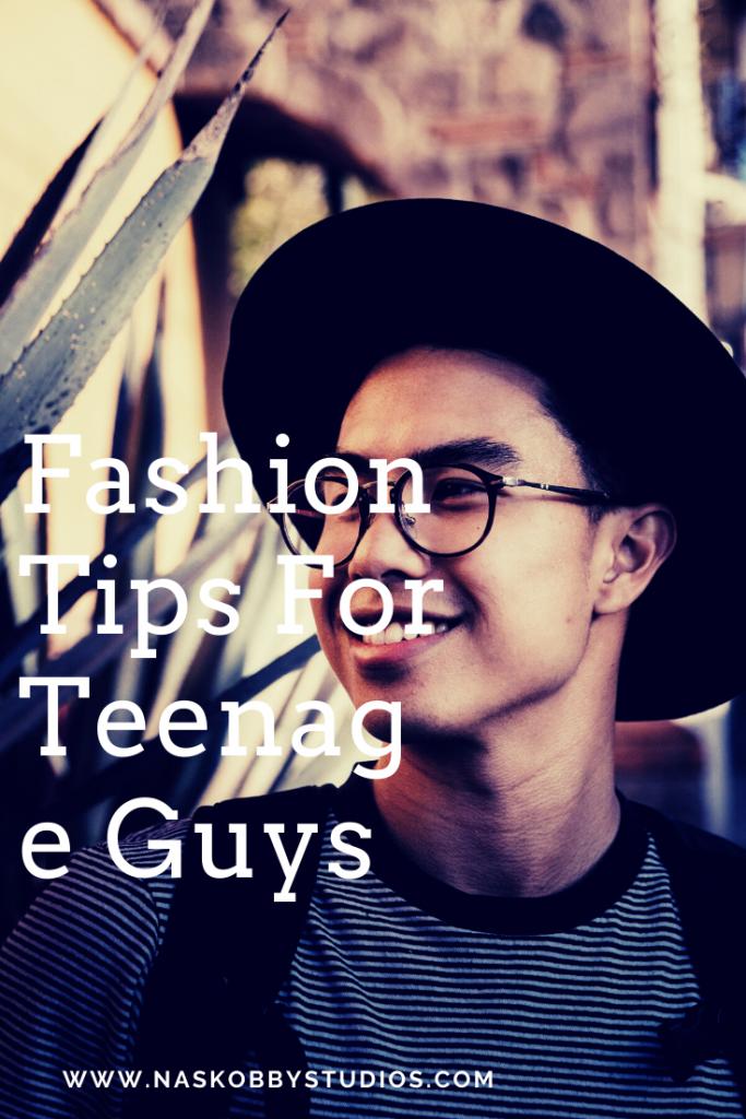 Fashion Tips For Teenage Guys
