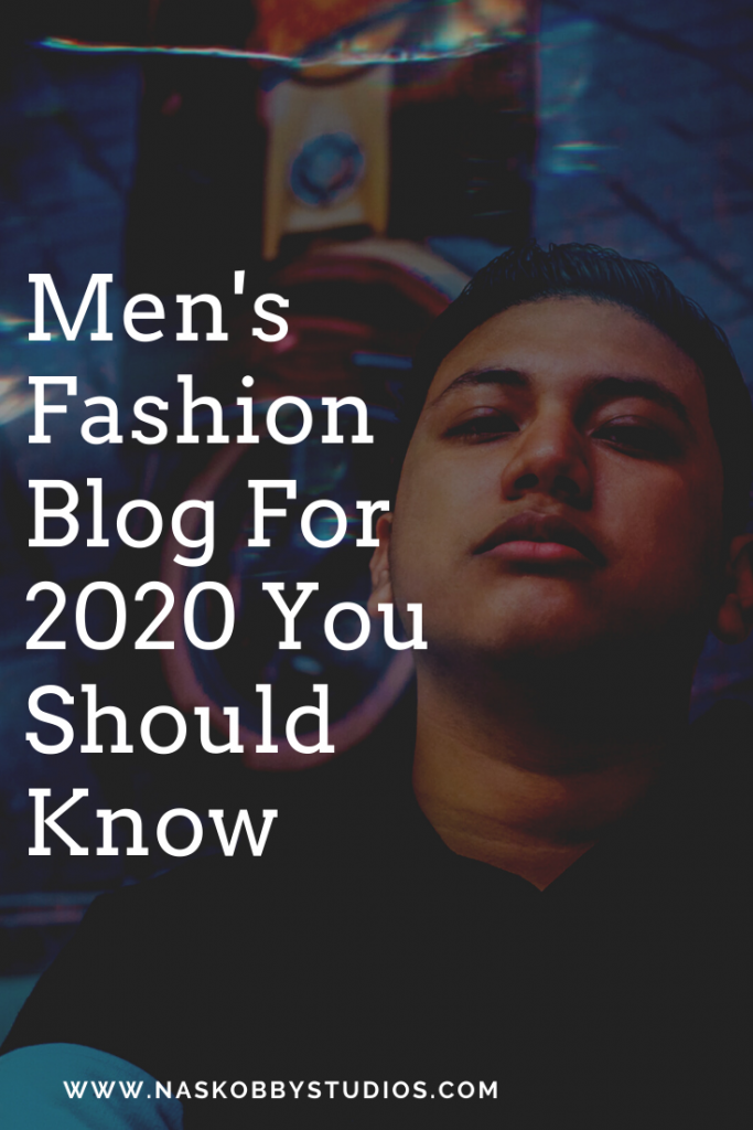 Men's Fashion Blog For 2020 You Should Know