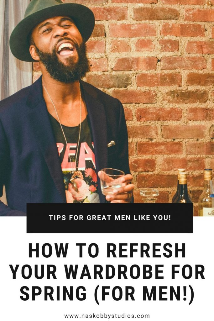 How To Refresh Your Wardrobe For Spring (For Men!)