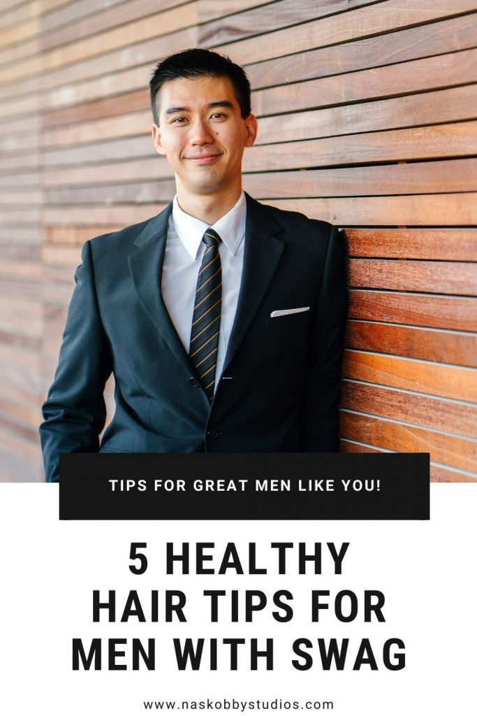 5 Healthy Hair Tips For Men With Swag