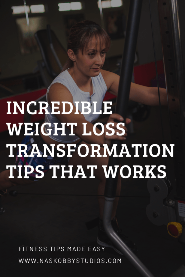 Incredible Weight Loss Transformation Tips That Works