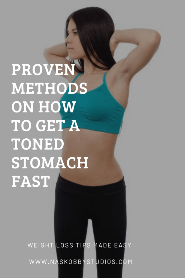 Proven Methods On How To Get A Toned Stomach Fast