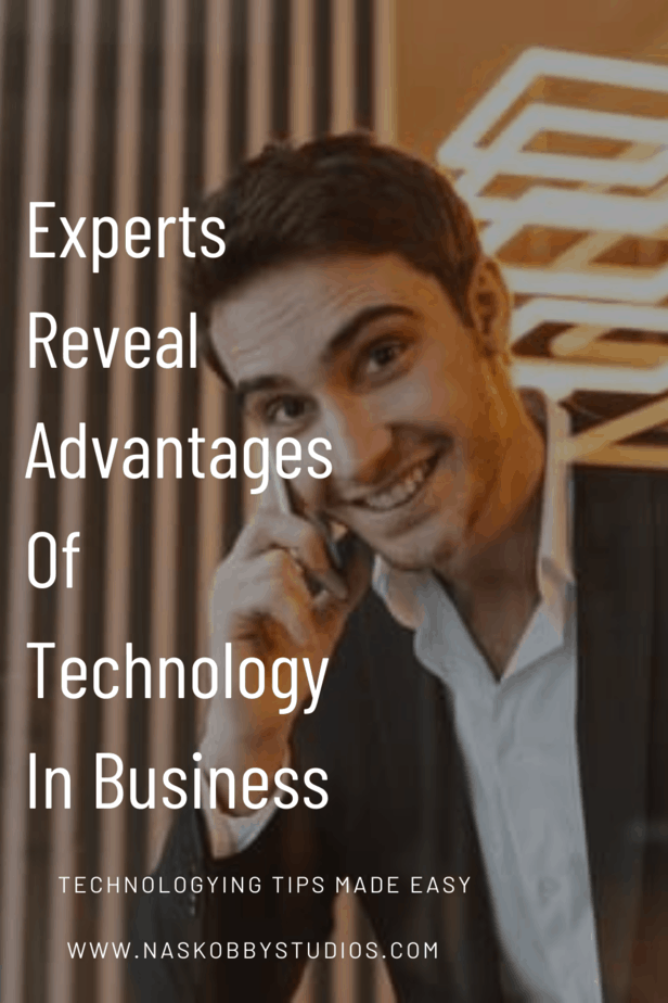 Experts Reveal Advantages Of Technology In Business