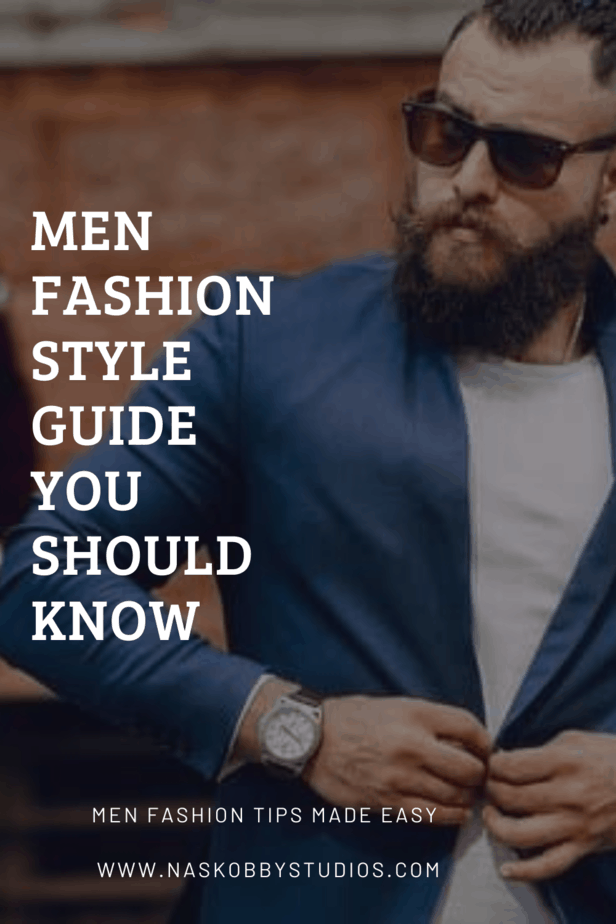 Men Fashion Style Guide You Should Know