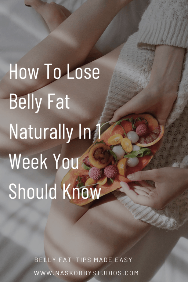 How To Lose Belly Fat Naturally In 1 Week You Should Know
