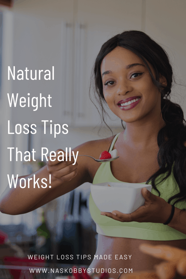 Natural Weight Loss Tips That Really Works!