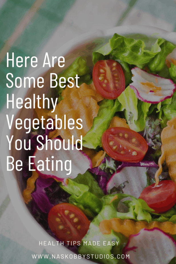 Here Are Some Best Healthy Vegetables You Should Be Eating