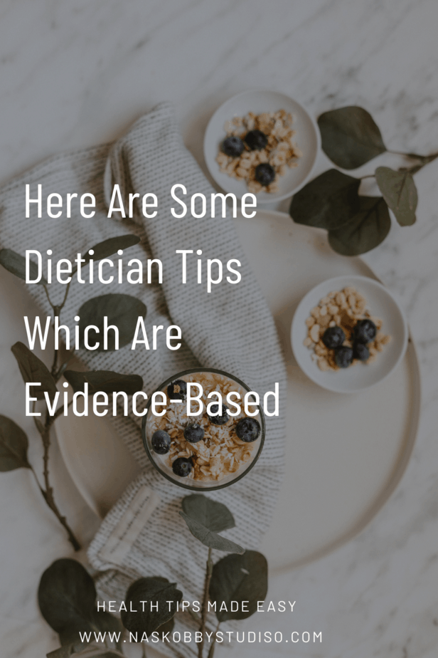 Here Are Some Dietician Tips Which Are Evidence-Based
