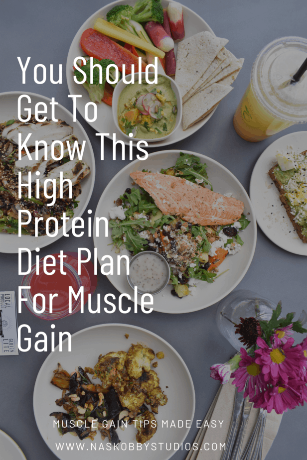 You Should Get To Know This High Protein Diet Plan For Muscle Gain
