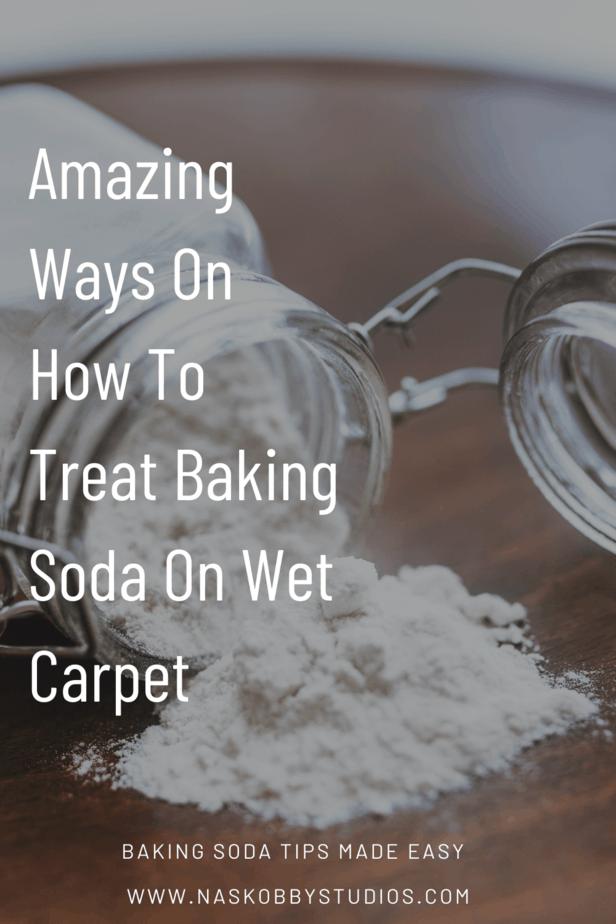 Amazing Ways On How To Treat Baking Soda On Wet Carpet