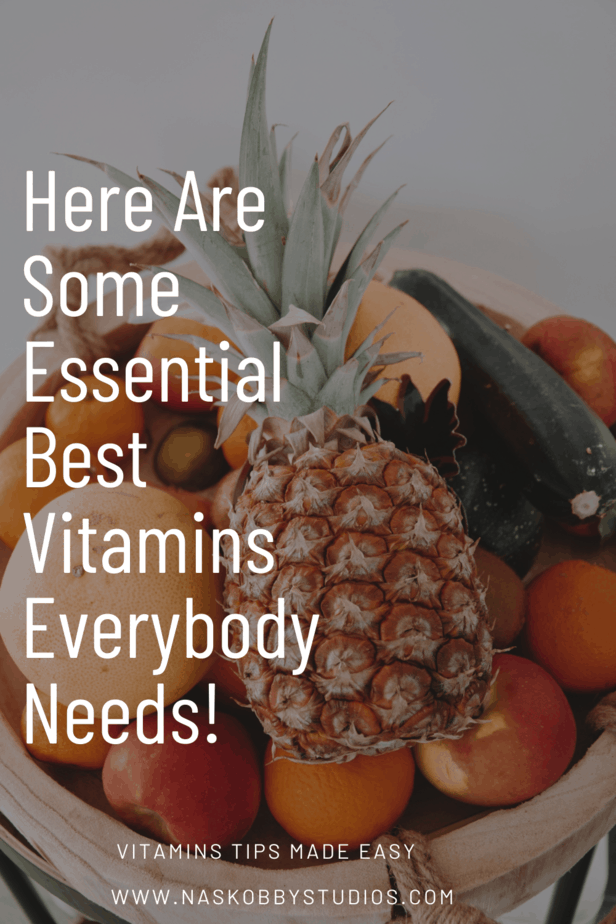 Here Are Some Essential Best Vitamins Everybody Needs!