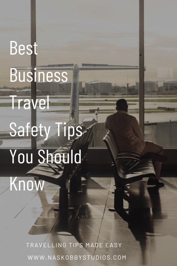 Best Business Travel Safety Tips You Should Know