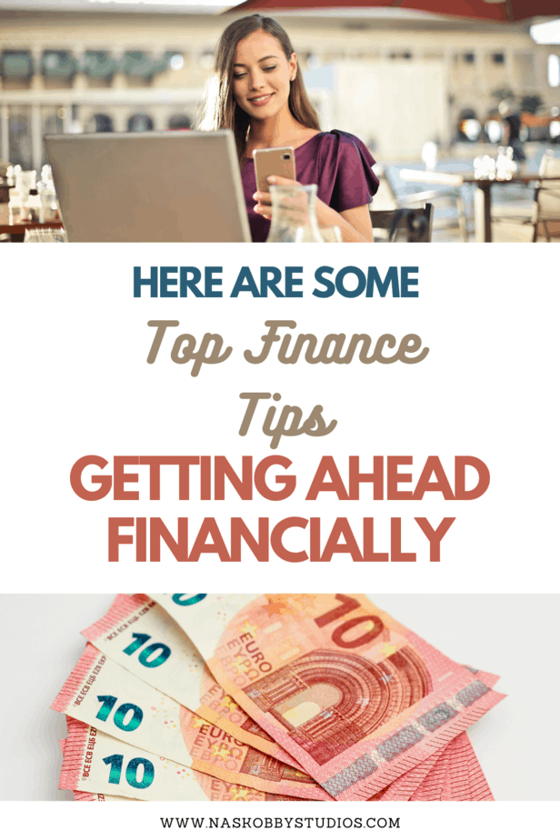 Here Are Some Top Finance Tips Getting Ahead Financially