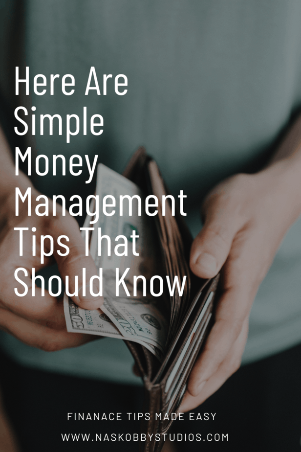 Here Are Simple Money Management Tips That Should Know