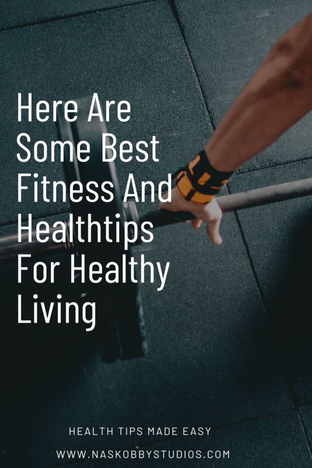 Here Are Some Best Fitness And Healthtips For Healthy Living