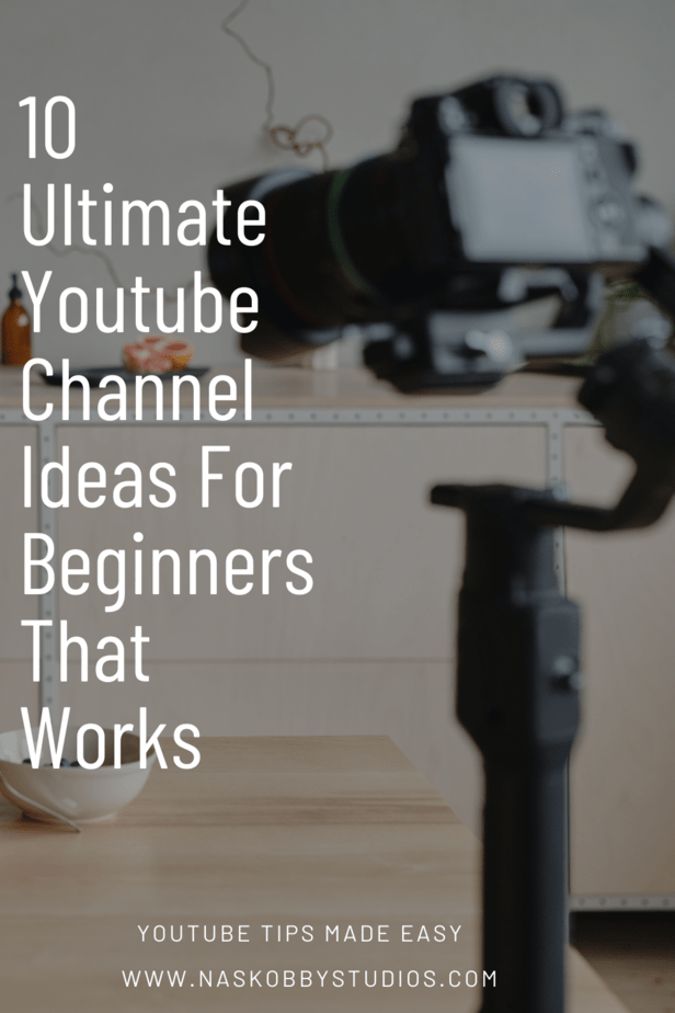 10 Ultimate Youtube Channel Ideas For Beginners That Works