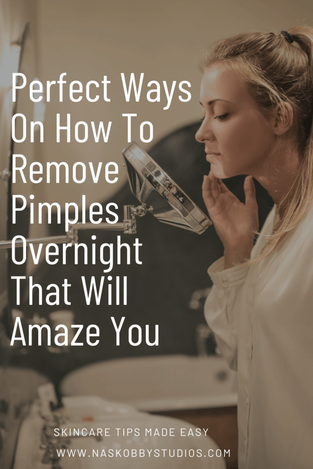 Perfect Ways On How To Remove Pimples Overnight That Will Amaze You