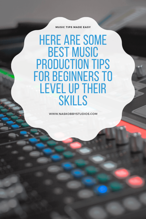 Here Are Some Best Music Production Tips For Beginners To Level Up Their Skills