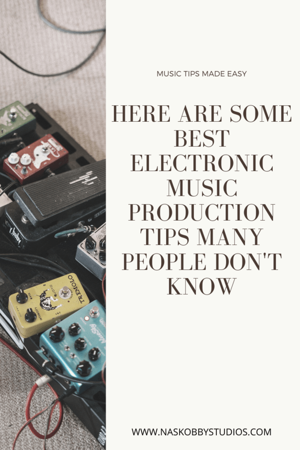 Here Are Some Best Electronic Music Production Tips Many People Don't Know