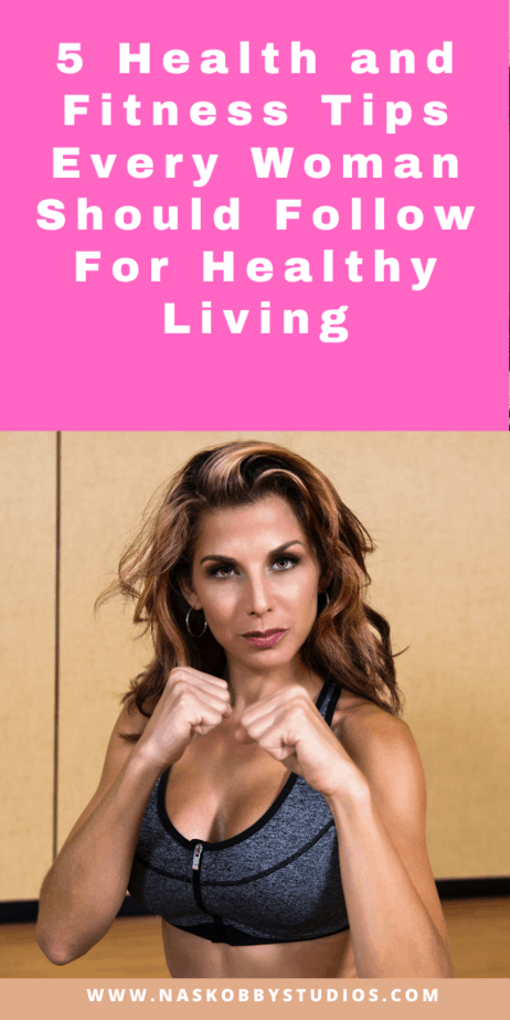 5 Health and Fitness Tips Every Woman Should Follow For Healthy Living