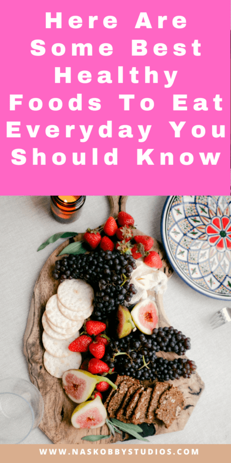 Here Are Some Best Healthy Foods To Eat Everyday You Should Know