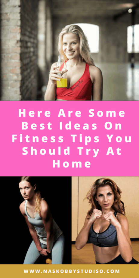 Here Are Some Best Ideas On Fitness Tips You Should Try At Home
