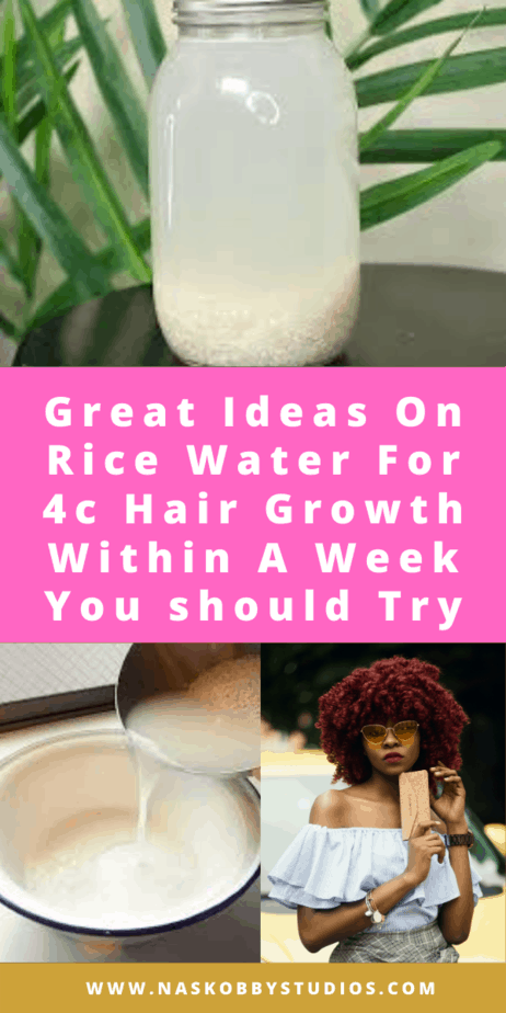 Great Ideas On Rice Water For 4c Hair Growth Within A Week You should Try