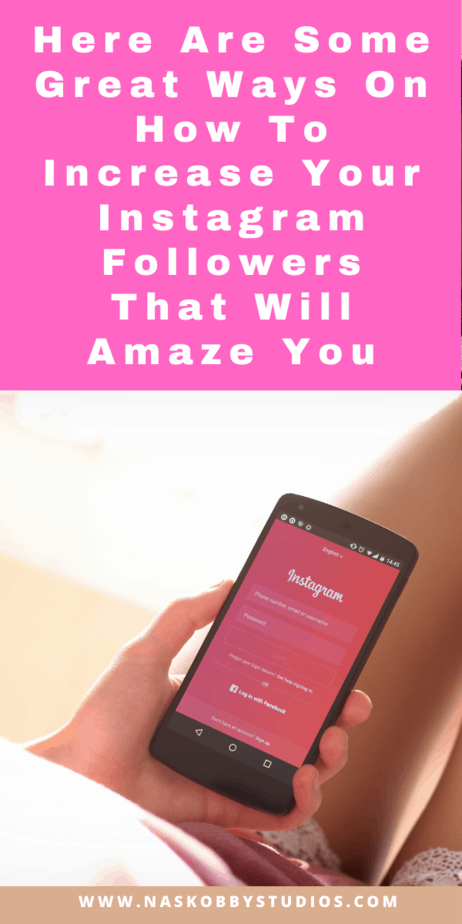 Here Are Some Great Ways On How To Increase Your Instagram Followers That Will Amaze You