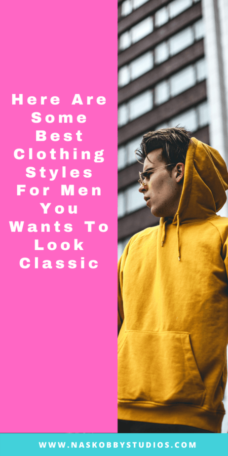 Here Are Some Best Clothing Styles For Men You Wants To Look Classic