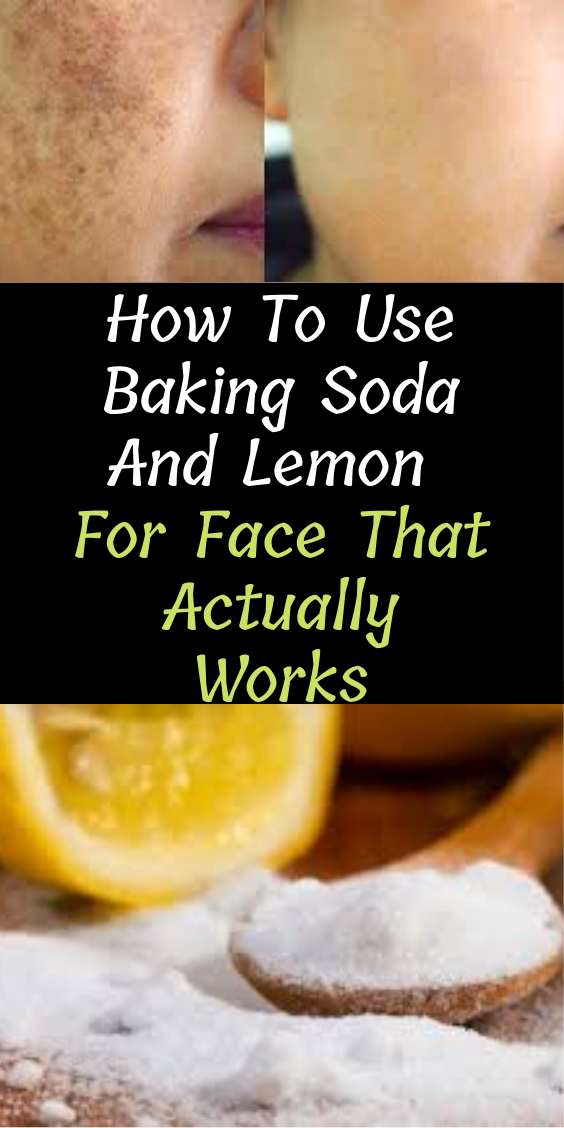 Amazing Ways On How To Use Baking Soda And Lemon For Face That Actually Works
