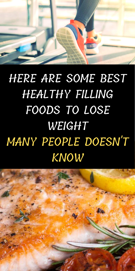Here Are Some Best Healthy Filling Foods To Lose Weight Many People Doesn't Know